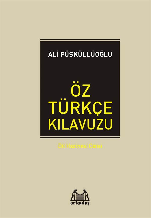 Öz Türkçe Klavuzu - Dil Hazinesi Dizisi