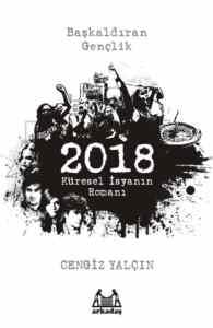 2018: Küresel İsyanın Romanı