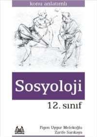 12. Sınıf Sosyoloji Konu Anlatımlı Yardımcı Ders Kitabı