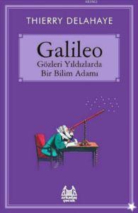 Galileo-Gözleri Yıldızlarda Bir Bilim Adamı