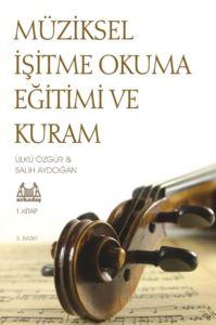 Müziksel İşitme Okuma Eğitimi ve Kuram 1. Cilt