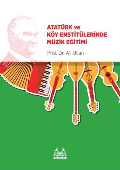 Atatürk ve Köy <br/>Enstitülerind ...