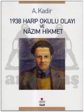 1938 Harp Okulu Olayi Ve Nazim Hikmet