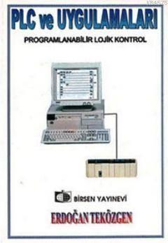 PLC Ve Uygulamaları; Programlanabilir Lojik Kontrol