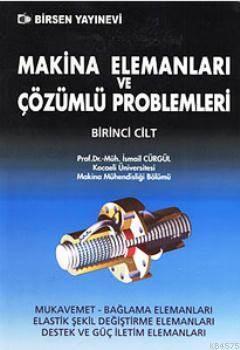 Makina Elemanları Ve Çözümlü Problemleri Cilt 1