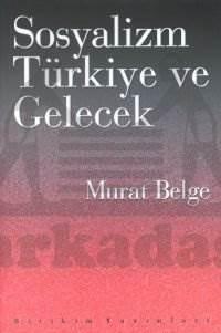 Sosyalizm, Türkiye ve Gelecek