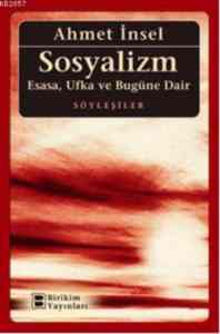 Sosyalizm Esasa, Ufka ve Bugüne Dair Söyleşiler