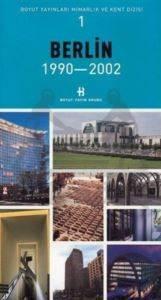 Berlin 1990-2002-Mimarlık ve Kent Dizisi 1