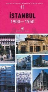 İstanbul 1900-1950 Mimarlık ve Kent Dizisi 11
