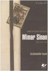Sanatı İle Dünyayı Büyüleyen Mimar Sinan