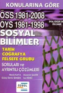 Sosyal Bilimler (Tarih-Coğrafya-Felsefe Grubu) ÜSS-ÖYS-ÖSS 46 Yılın Tüm Soruları ve Ayrıntılı Çözümleri
