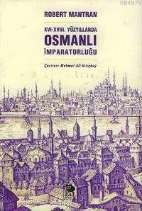 XVI- XVIII. Yüzyıllarda Osmanlı İmparatorluğu