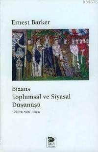 Bizans Toplumsal Ve Siyasal Düşünüşü