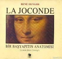 La Joconde; Bir Baş Yapıtın Anatomisi