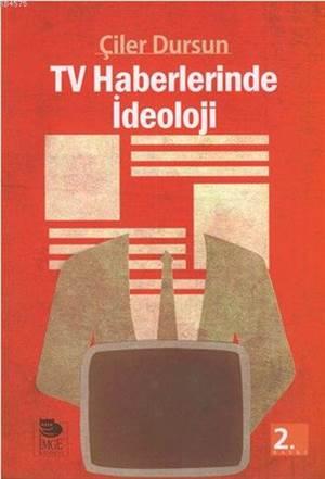 TV Haberlerinde İdeoloji