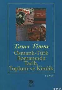 Osmanlı-Türk Romanında Tarih Toplum Ve Kimlik