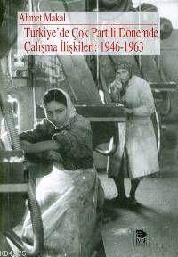 Türkiye'de Çok Partili Dönemde Çalışma İlişkileri: 1946-1963