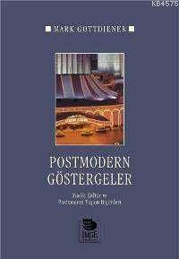 Postmodern Göstergeler; Maddi Kültür Ve Postmodern Yaşam Biçimleri
