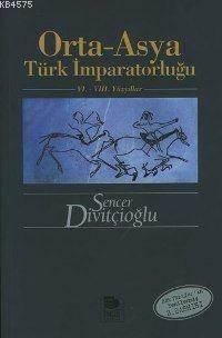 Orta-Asya Türk İmparatorluğu; VI.-VIII. Yüzyıllar