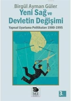 Yeni Sağ ve Devletin Değişimi; Yapısal Uyarlama Politikaları 1980-1995