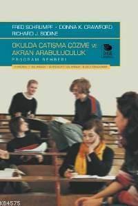 Okulda Çatışma Çözme Ve Akran Arabuluculuk; Program Rehberi