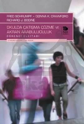 Okulda Çatışma Çözme ve Akran Arabuluculuk Öğrenci Elkitabı