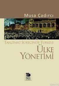 Tanzimat Sürecinde Türkiye - Ülke Yönetimi