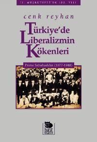 Türkiye'de Liberalizmin Kökenleri; Prens Sabahaddin (1877-1948)