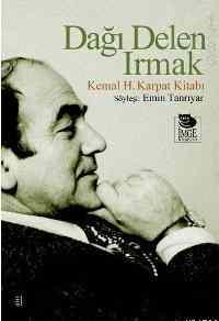 """Dağı Delen Irmak """"Kemal H. Karpat Kitabı"""""""