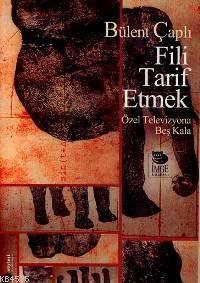 Fili Tarif Etmek; Özel Televizyona Beş Kala