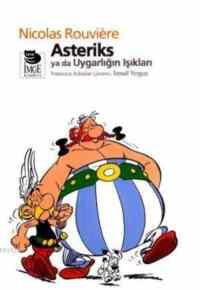 Asteriks Yada Uygarlığın Işıkları