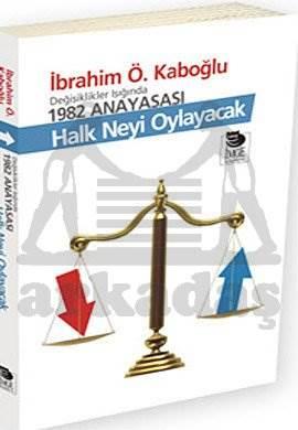 Değişiklikler Işığında 1982 Anayasası Halk Neyi Oylayacak