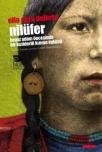 Nilüfer- Beyaz Adamın Öncesinde Bir Kızıldereli Kızın Öyküsü