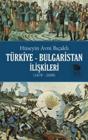 Türkiye Bulgaristan İlişkileri; 1878-2008