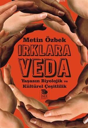 Irklara Veda; Yaşasın Biyolojik Ve Kültürel Çeşitlilik