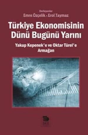Türkiye Ekonomisinin Dünü Bugünü Yarını