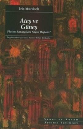 Ateş ve Güneş: Platon Sanatçıları Niçin Dışladı?