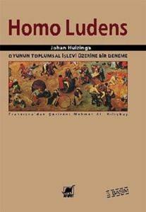 Homo Ludens : Oyunun Toplumsal İşlevi