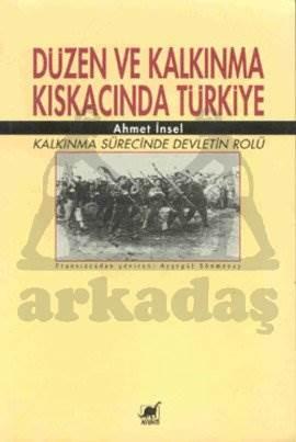 Düzen ve Kalkınma Kıskacında Türkiye: Kalkınma Sürecinde Devletin Rolü