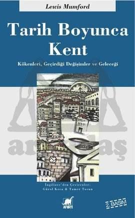 Tarih Boyunca Kent: Kökenleri, Geçirdiği Dönüşünler ve Geleceği
