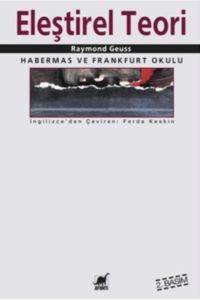 Eleştirel Teori: Habermas ve Frankfurt Okulu