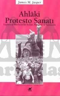 Ahlaki Protesto Sanatı: Toplumsal Hareketlerde Kültür, Biyografi ve Yaratıcılık