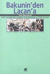 Bakunin'den Lacan'a Anti- Otoriteryanizm ve İktidarın Altüst Oluşu