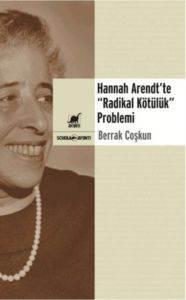 """Hannah Arendt'te """"Radikal Kötülük"""" Problemi"""