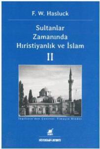 Sultanlar Zamanında Hıristiyanlık ve İslam - 2