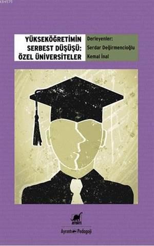 Yüksek Öğretimin Serbest Düşüşü - Özel Üniversiteler