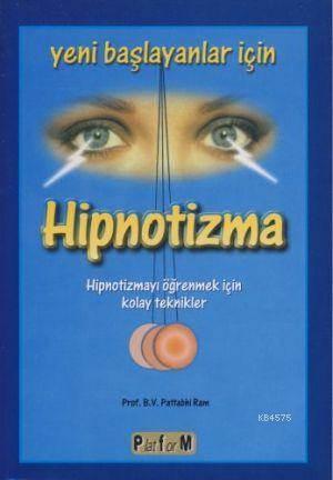 Yeni Başlayanlar İçin Hipnotizma