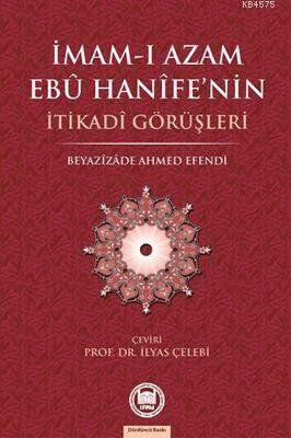 İmam-ı Azamın Ebu Hanife'nin İtikadi Görüşleri