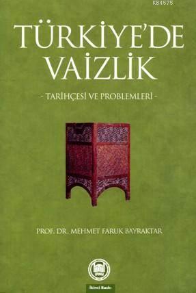 Türkiye'de Vaizlik; Tarihçesi ve Problemleri