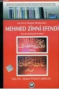 Son Devir Osmanli Alimlerinden Mehmed Zihni Efendi